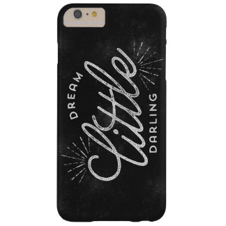 Dream Little Darling Chalkboard Barely There iPhone 6 Plus Case