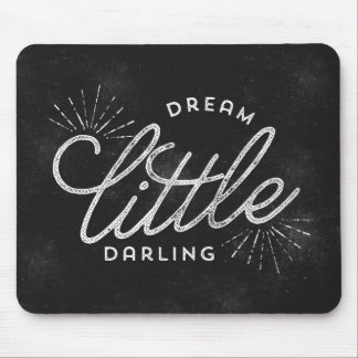 Dream Little Darling Chalkboard Mousepad