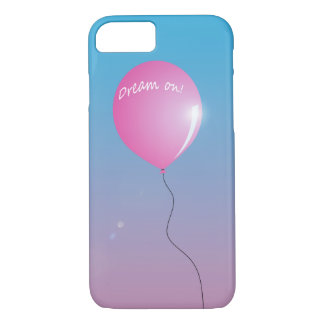 """Dream on"" balloon inspirational iPhone 7 Case"