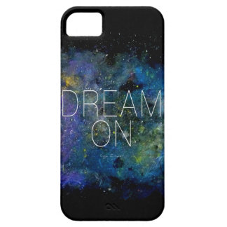 Dream on cosmic quote case for the iPhone 5