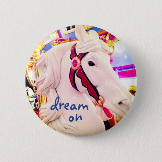 """Dream on"" quote colourful carousel horse photo 6 Cm Round Badge"