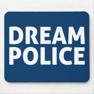 Dream Police Mouse Pad
