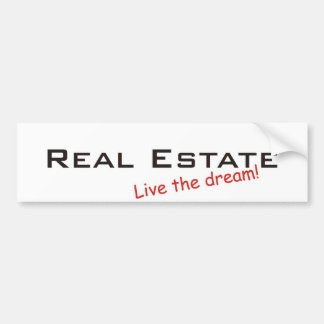 Dream / Real Estate Bumper Sticker