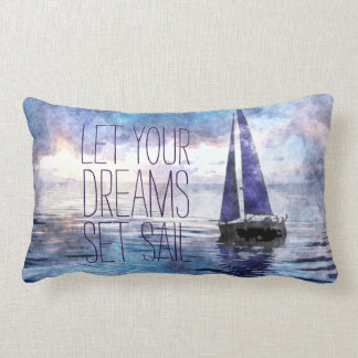 Dream Sail Inspirational Quote Ocean Blue Sunset Lumbar Cushion