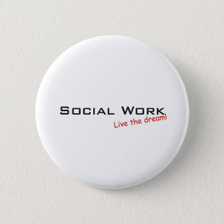 Dream / Social Work 6 Cm Round Badge