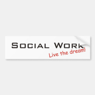 Dream / Social Work Bumper Sticker