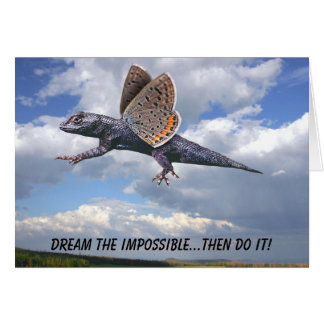 Dream the impossible...then Do it! Card