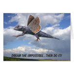 Dream the impossible...then Do it! Greeting Card