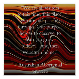 Dream Time Aboriginal proverb Poster