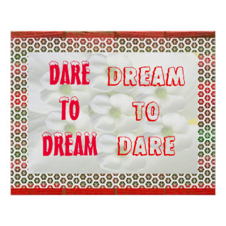 DREAM to DARE  - DARE to DREAM Posters