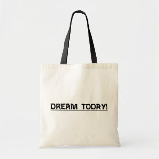 Dream Today Tote Bags