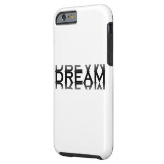 DREAM TOUGH iPhone 6 CASE