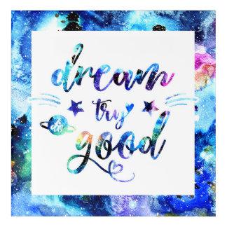 Dream. Try. Do Good. Acrylic Print