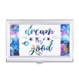 Dream. Try. Do Good. Business Card Holder