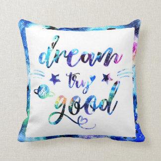 Dream. Try. Do Good. Cushion