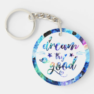 Dream. Try. Do Good. Key Ring