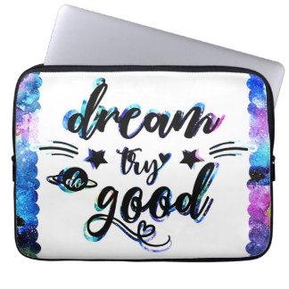 Dream. Try. Do Good. Laptop Sleeve