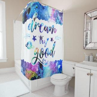 Dream. Try. Do Good. Shower Curtain