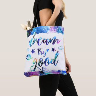 Dream. Try. Do Good. Tote Bag