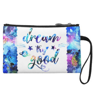 Dream. Try. Do Good. Wristlet