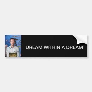 Dream Within A Dream 2 Bumper Sticker
