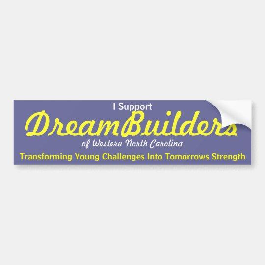 DreamBuilders, Bumper Sticker