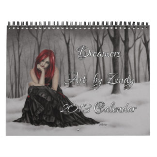 Dreamers 2013 Calendar by Zindy
