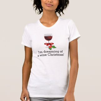 Dreaming Of A Wine Christmas Funny Holiday Design T-Shirt