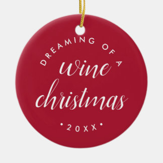 Dreaming of a Wine Christmas Photo Christmas Ornament