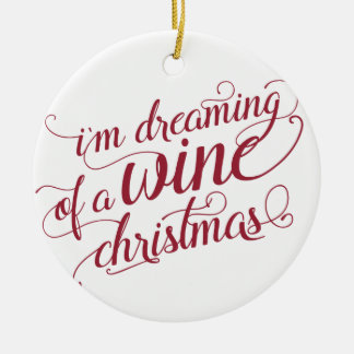 Dreaming of a Wine Christmas | White & Red Christmas Ornament