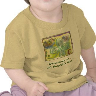 Dreaming of St Patrick s Day T-shirts