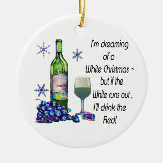Dreaming of White Christmas, Funny Wine Art Gifts Christmas Ornament