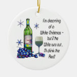 Dreaming of White Christmas, Funny Wine Art Gifts Round Ceramic Decoration