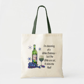 Dreaming of White Christmas, Funny Wine Art Gifts Tote Bags