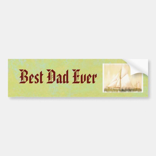 Dreaming Sails Father's Day custom Bumper Stickers