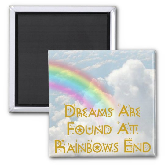 Dreams Are Found At Rainbows End Square Magnet