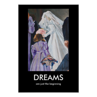 Dreams Are Just the Beginning Poster