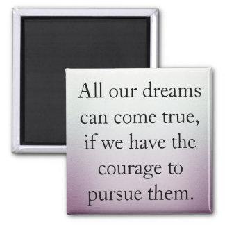 Dreams Can Come True Magnet