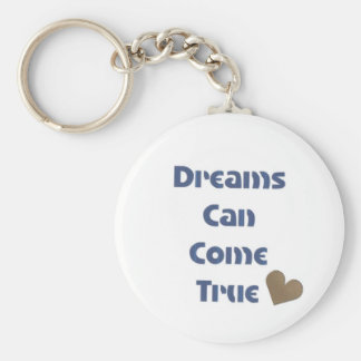 Dreams can come true Motivational Phrases keychain
