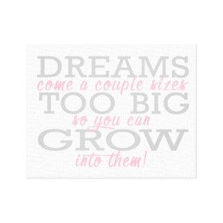Dreams come too big canvas print