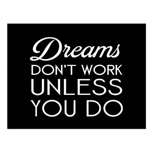 Dreams Don't Work Unless You Do Postcard