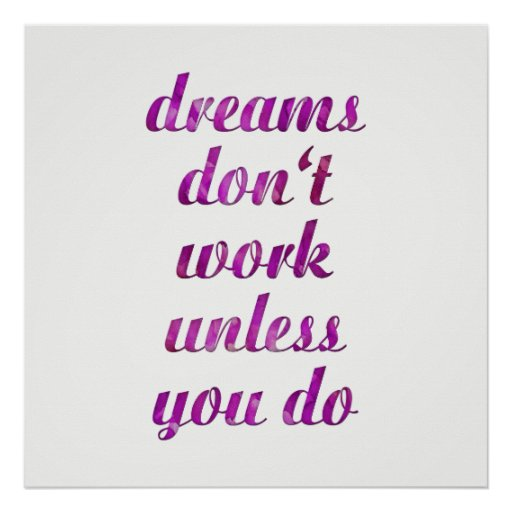 Dreams Don't Work Unless You Do Quote Art