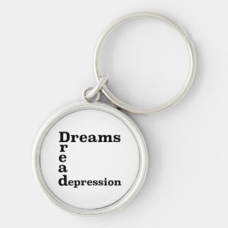 Dreams Dread Depression Silver-Colored Round Key Ring