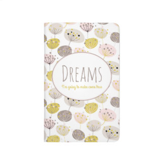 """""""Dreams I'm going to make come true"""" Journal"""
