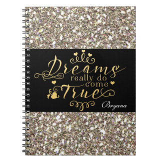DREAMS REALLY DO COME TRUE Gold Glitter Notebook