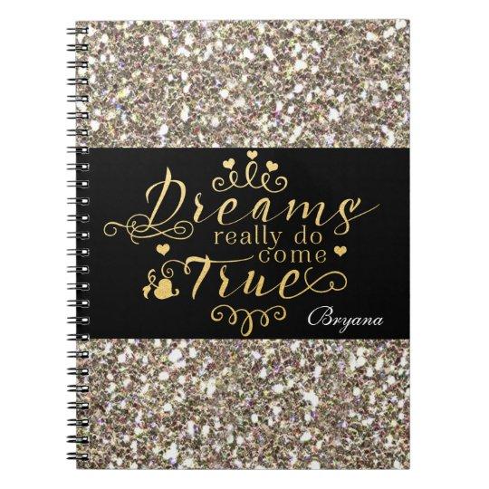 DREAMS REALLY DO COME TRUE Gold Glitter Notebook