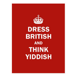 Dress British  and  Think Yiddish Postcards