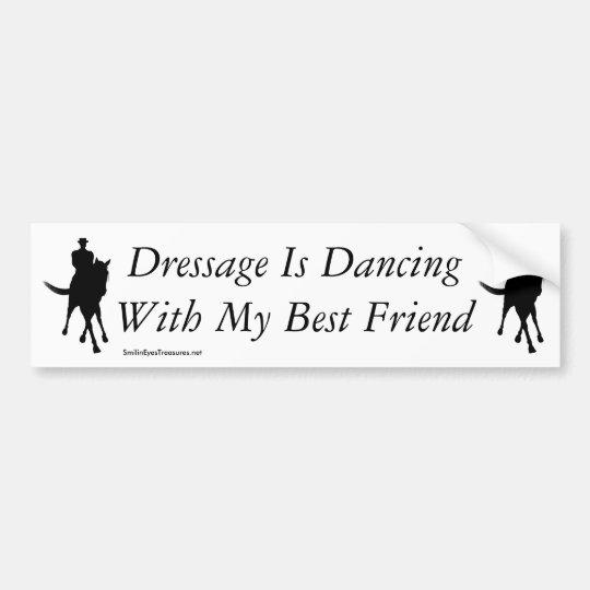 Dressage Dancing With My Best Friend Horse Bumper Sticker
