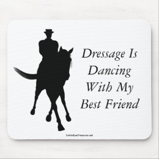 Dressage Is Dancing Best Friend Horse Mousepad