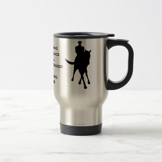 Dressage Is Horse Silhouette Travel Coffee Mug